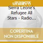 Sierra Leone's Refugee All Stars - Radio Salone cd musicale di Leone's Sierra