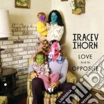 Tracey Thorn - Love And His Opposite cd musicale di Thorn Tracey