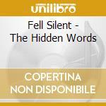 Hidden words cd musicale di Fellsilent