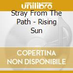 Stray From The Path - Rising Sun cd musicale di Stray from the path