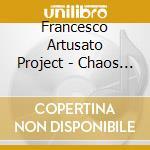 Francesco Artusato Project - Chaos And The Primordial cd musicale di Francesco artusato p