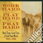 (LP VINILE) Work hard, play hard, pray hard: hard ti lp vinile di Artisti Vari