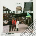 Ancestral song cd musicale di Rthnic heritage ensa