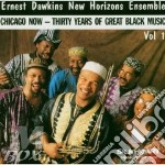 Chicago now,vol.one cd musicale di Ernest dawkins new h