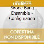 Configuration cd musicale di Sirone bang ensamble