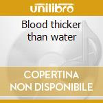Blood thicker than water cd musicale di Mobb Infamous