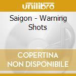 Saigon - Warning Shots cd musicale di SAIGON