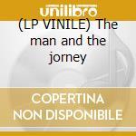 (LP VINILE) The man and the jorney lp vinile