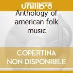 Anthology of american folk music cd musicale