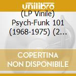 (LP VINILE) PSYCH-FUNK 101 (1968-1975) - A GLOBAL PS  lp vinile di Artisti Vari