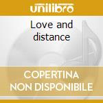 Love and distance cd musicale