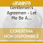 LET ME BE A CHILD cd musicale di GENTLEMEN'S AGREEMEN