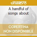 A handful of songs about cd musicale di Groovers