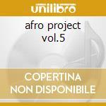 afro project vol.5 cd musicale di Dj Yano