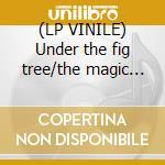 (LP VINILE) Under the fig tree/the magic carpet lp vinile di Alvin Curran