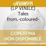 (LP VINILE) Tales from.-coloured- lp vinile di Vulcano