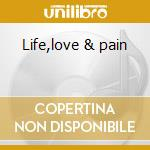 Life,love & pain cd musicale