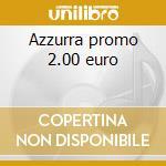 Azzurra promo 2.00 euro cd musicale di Music Azzurra