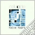 Celluloide - Naive Heart cd musicale di CELLULOIDE