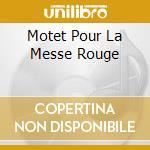MOTET POUR LA MESSE ROUGE cd musicale di Marc-ant Charpentier