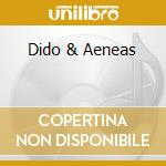 DIDO & AENEAS cd musicale di Henry Purcell