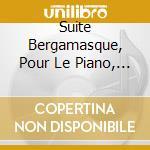 SUITE BERGAMASQUE, POUR LE PIANO, ESTAMP cd musicale di Claude Debussy