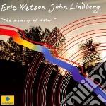 Eric Watson & John Lindberg - The Memory Of Water cd musicale di WATSON ERIC