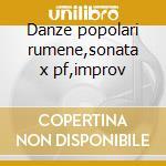 Danze popolari rumene,sonata x pf,improv cd musicale di Bela Bartok