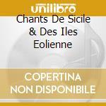 CHANTS DE SICILE & DES ILES EOLIENNE cd musicale di MERLINO BENITO