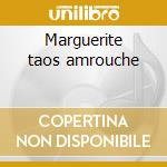 Marguerite taos amrouche cd musicale di Artisti Vari