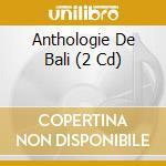 Anthology bali n. 4 cd musicale di Artisti Vari