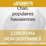 Chan. populaires hawaiiennes cd musicale di Artisti Vari