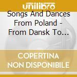 Chants et danses de pologne cd musicale di Artisti Vari