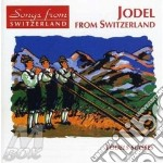 Jodel from switzerland cd musicale di Artisti Vari