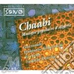 Chaabi - Musique Populaire D'algerie cd musicale di GEROUABI/DAHMANE ELH