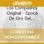 EPOCA DE ORO DEL DUO cd musicale di LOS COMPADRES ORIGIN