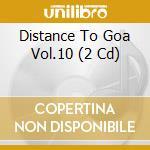 Distance to goa 10 cd musicale di Artisti Vari