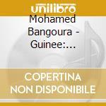 Mohamed Bangoura - Guinee: Percussions Et Chants Baga cd musicale di Artisti Vari