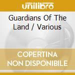 Various - Guardians Of The Land cd musicale di Artisti Vari