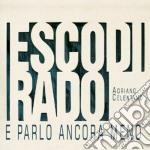 Adriano Celentano - Esco Di Rado E Parlo Ancora Meno cd musicale di A. Celentano
