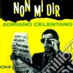 Adriano Celentano - Non Mi Dir cd musicale di Adriano Celentano