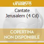 CANTATE JERUSALEM (4 CD)                  cd musicale di FRATERNITES MONASTIQ