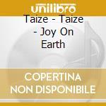 JOY ON EARTH cd musicale di TAIZE'