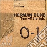 Turn off the light cd musicale di Herman Dune