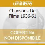 CHANSONS DE FILMS 1936-61 cd musicale di PIAF EDITH