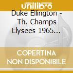 DES CHAMPS ELYSEES 1965 1 cd musicale di ELLINGTON DUKE