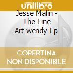 Jesse Malin - The Fine Art-wendy Ep cd musicale