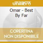 BEST BY FAR cd musicale di OMAR