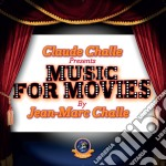 Jean Marc Challe - Music For Movies cd musicale di Jean marc challe-vv
