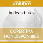 Andean flutes cd musicale di Air mail music